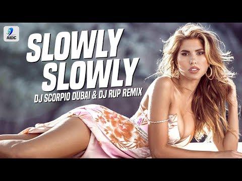 Slowly Slowly (Remix) | DJ Scorpio Dubai & DJ Rup | Guru Randhawa Ft. Pitbull