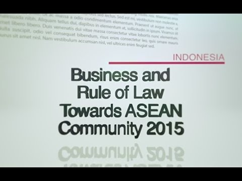 INDONESIA - Business & the Rule of Law Towards ASEAN Community 2015