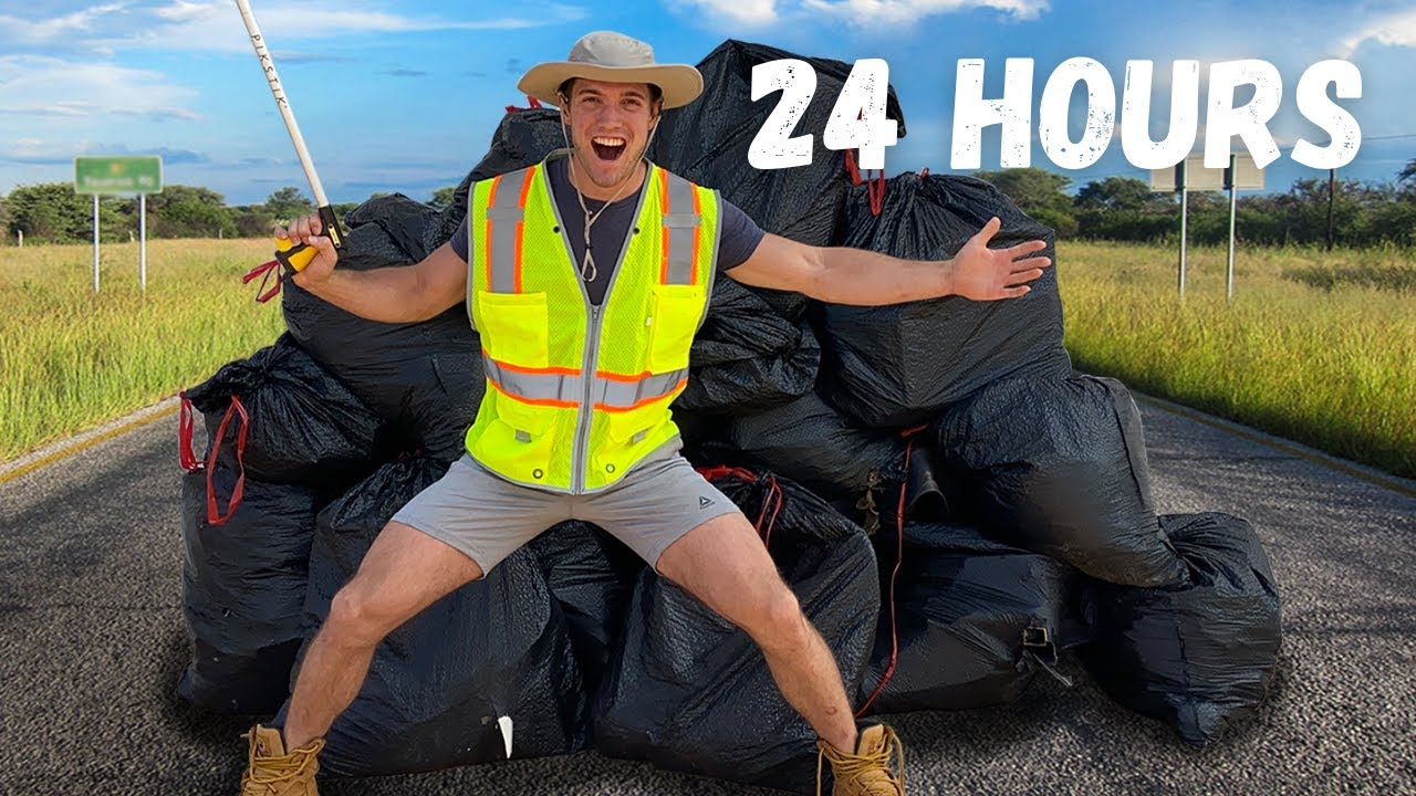 I PICKED UP TRASH FOR 24 HOURS STRAIGHT