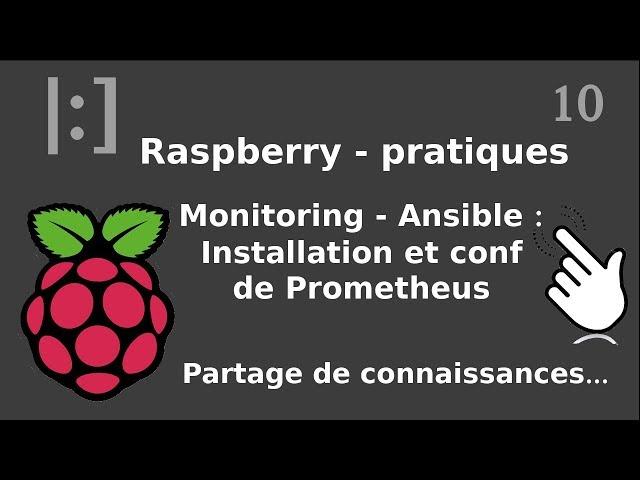 Raspberry Pi - 10. Monitoring - Prometheus : installation et configuration avec ansible