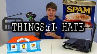 THINGS I HATE #1