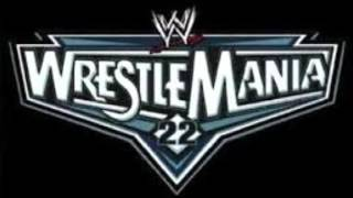 WWE WrestleMania 22 Official Theme Song