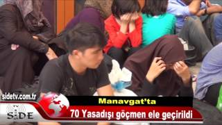 Manavgat'ta 70 Yasadışı göçmen ele geçirildi