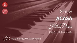 Smiley - Acasa (partitura pian) - Hit2Piano