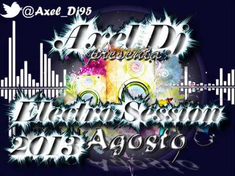 17 Axel Dj Presenta Electro Session Agosto 2013