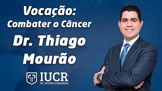 Vocação: Combater o Câncer - Dr. Thiago Camelo Mourão
