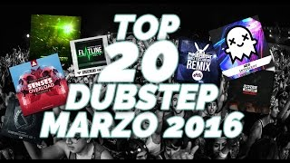 TOP 20 DUBSTEP MARZO 2016 | HD | [FREE DOWNLOAD]
