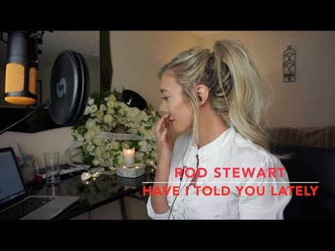 Rod Stewart - Have I Told You Lately | Cover