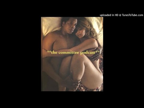 The Committee Podcast- Beyonce's Husband is Wildin'