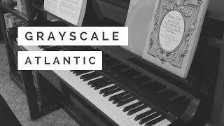 grayscale atlantic piano cover