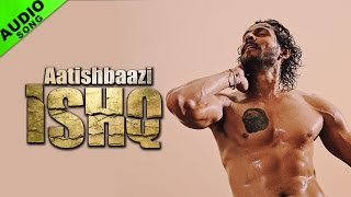 Aatishbaazi Ishq Title Track  Full Audio Song  Aatishbaazi Ishq  Sukhwinder Singh