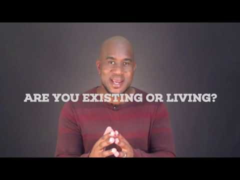 Are You Existing or Living?