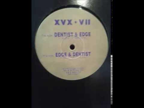 Edge vs Dentist - XVX Records