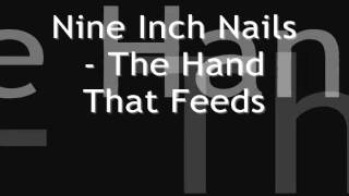 Nine Inch Nails - The Hand That Feeds lyrics
