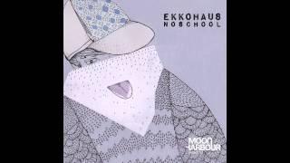 Ekkohaus - Buzzin Fly with Rufus (MHR016-2)