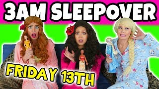 3AM SLEEPOVER CHALLENGE ON FRIDAY THE 13TH. What Happens When We Sleepover?
