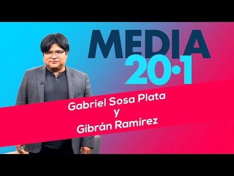 Media 20.1 Con Gabriel Sosa Plata Y Gibrán Ramírez