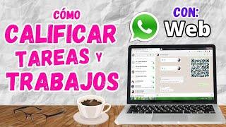 Cómo CALIFICAR Tareas y Trabajos con WHATSAPP WEB - Calificar con Whatsapp