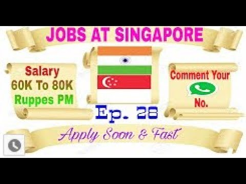 New Jobs At Singapore, Salary 60k To 80k pm, Best Abroad Jobs Recruitment Agency In India