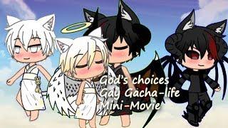 God's Choices |Gay Gacha-Life Mini-Movie|