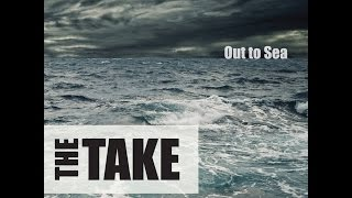 The Take   Out To Sea Full Album