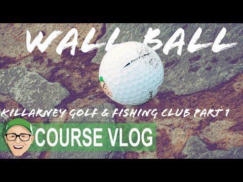 KILLARNEY GOLF & FISHING CLUB - WALL BALL
