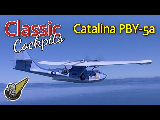 Classic Cockpits : Flying The Catalina PBY-5A