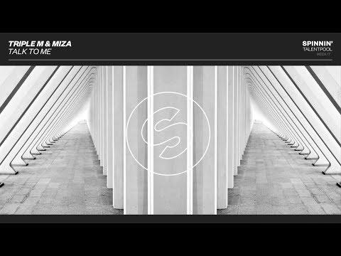 Triple M & Miza - Talk To Me (Spinnin' Talent Pool)