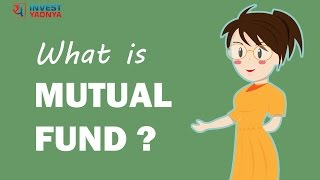 Mutual Funds for Beginners India | What is Mutual Fund - Explained by Yadnya Investment Academy