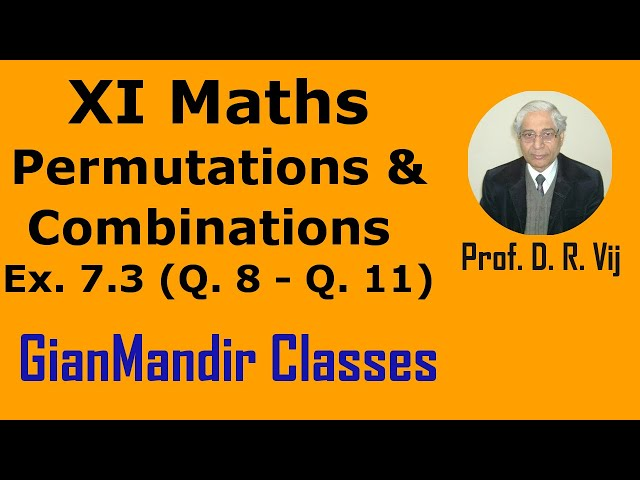 XI Mathematics - Permutations and Combinations - Exercise 7.3, Q 8 to 11 by Divya Mam
