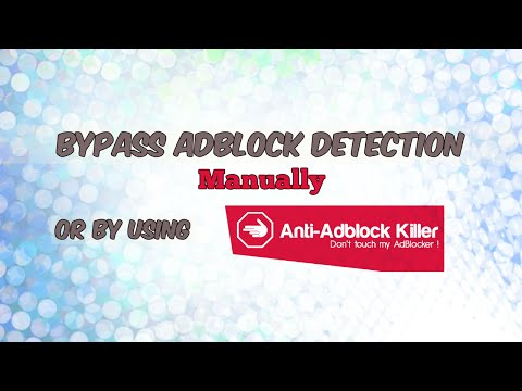 Bypass AdBlock Detection on Websites that ask Please Disable your Ad