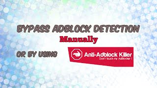Bypass AdBlock Detection on Websites that ask Please Disable your Ad Blocker 2016