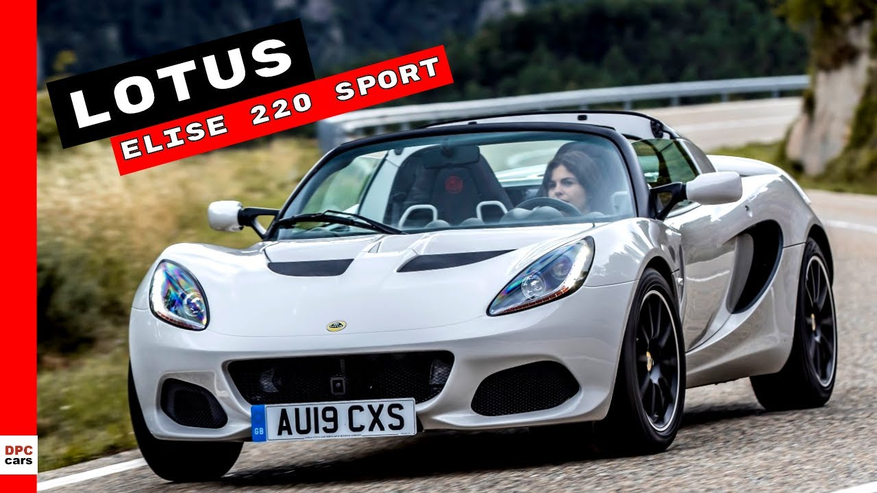 Lotus Elise 220 Sport 2019 - YouTube