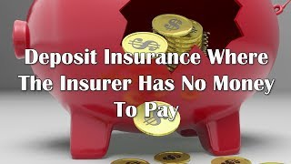 Adams/North: Deposit Insurance Where The Insurer Has No Money To Pay