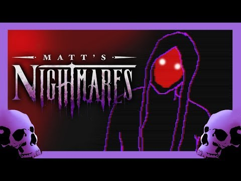 Matt's Nightmares - Faith