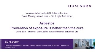 Asbestos: Prevention of Exposure is Better than Cure - Chris Earl, QualSurv