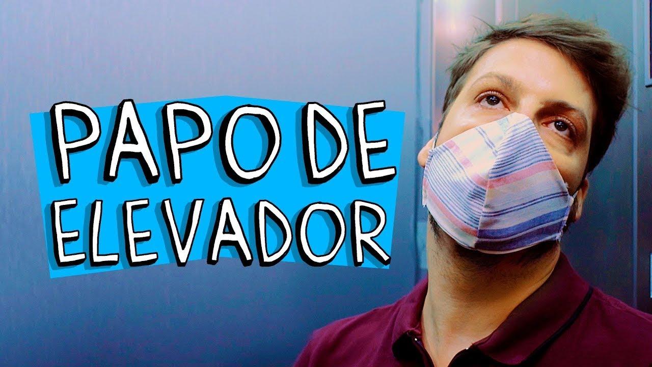 PAPO DE ELEVADOR