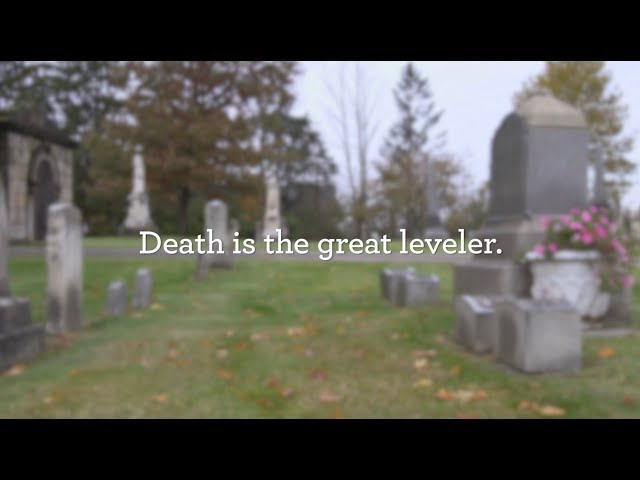 Death is the great leveler.