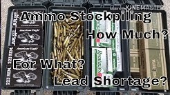 Ammo Stockpiling, How much? For What? (Lead Shortage)