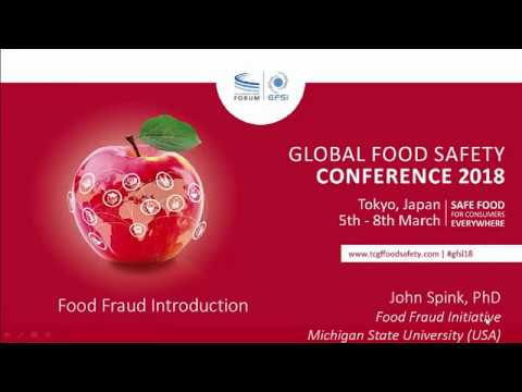 Food Fraud Overview and History, Presented by John Spink, GFSI Conference,  2018