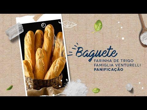 Baguete — Farinha de Trigo Famiglia Venturelli Panificação