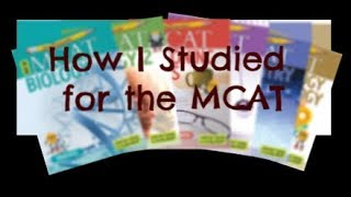 How I Studied for the MCAT