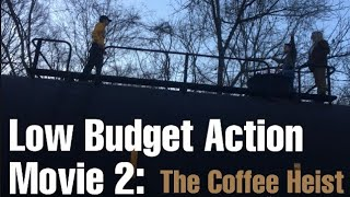 Low Budget Action Movie 2: The Coffee Heist