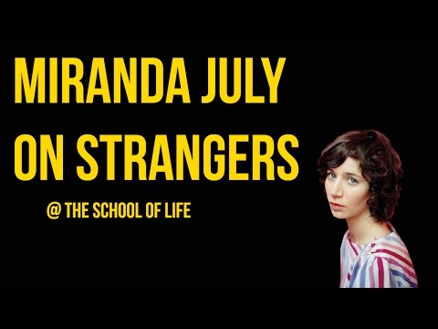 Miranda July on Strangers
