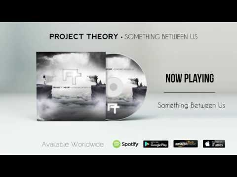 Project Theory - Something Between Us [Full Album] (Previous Vocalists)