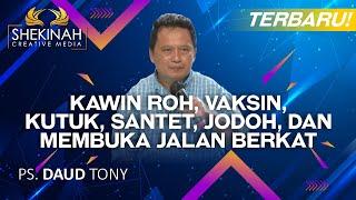 Talkshow with Ps Daud Tony - Kawin Roh, Vaksin, Kutuk, Santet, Jodoh, dan Membuka Jalan Berkat
