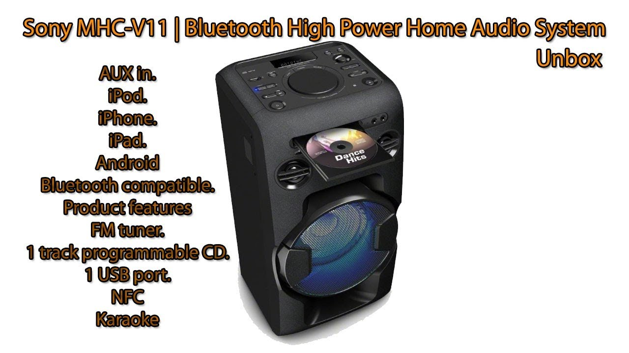 sony mhc v11 bluetooth high power home audio system unbox 1 youtube. Black Bedroom Furniture Sets. Home Design Ideas