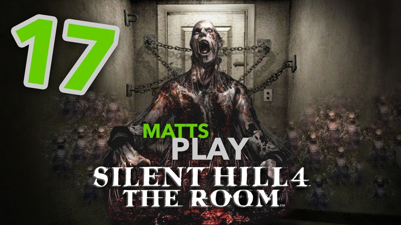 Matts Play Silent Hill 4 The Room Part 17 Youtube