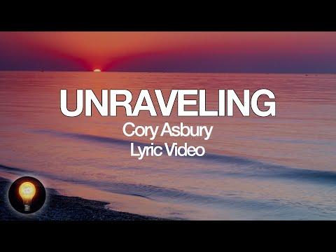 Unraveling - Cory Asbury | To Love A Fool (Lyrics)