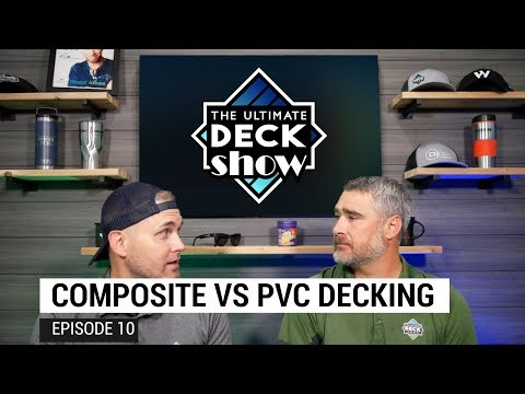 All About Composite and PVC Decking - The Ultimate Deck Show // Episode 10